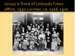 group in front of colorado times office 1930 larimer ca 1916 1920