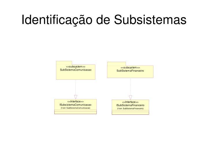 Identificação de Subsistemas