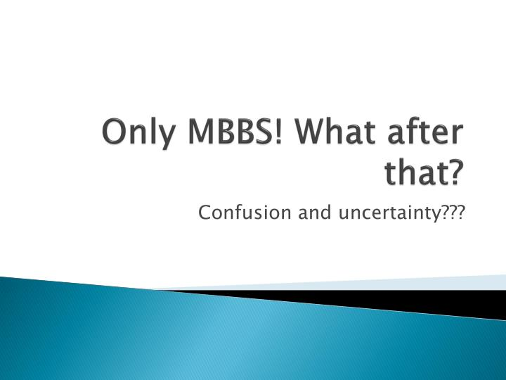 Only mbbs what after that