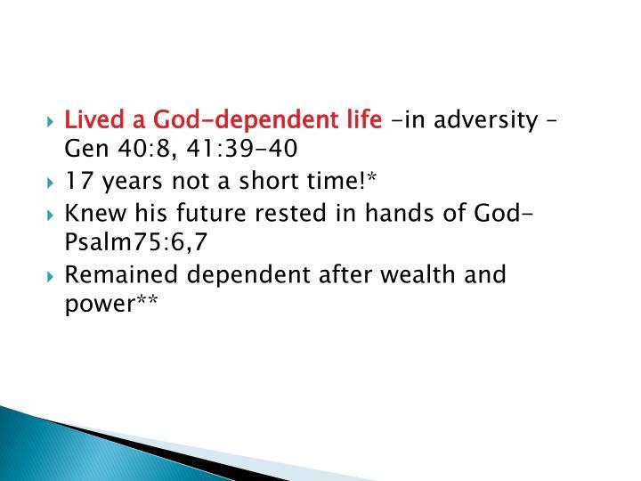 Lived a God-dependent life