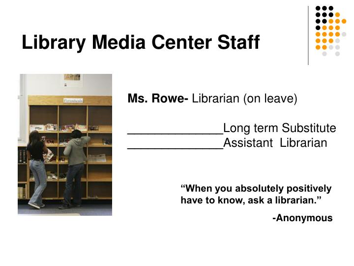 Library media center staff