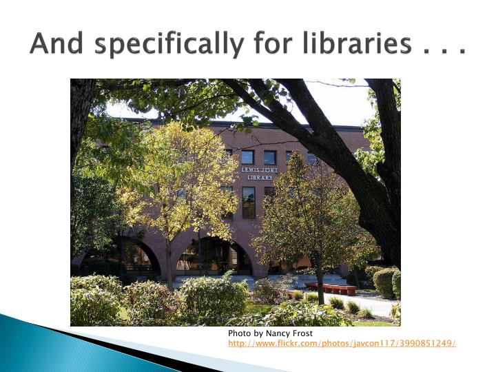 And specifically for libraries . . .