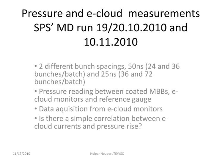 Pressure and e cloud measurements sps md run 19 20 10 2010 and 10 11 2010