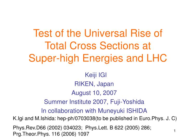 test of the universal rise of total cross sections at super high energies and lhc n.