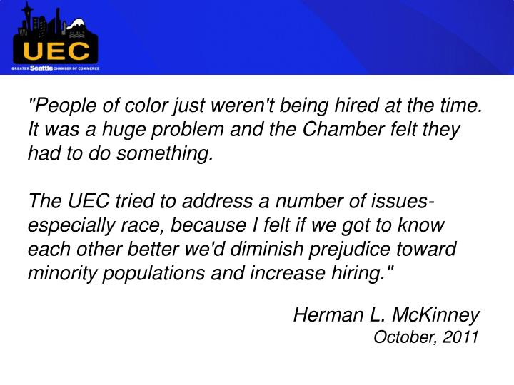 """""""People of color just weren't being hired at the time. It was a huge problem and the Chamber felt they had to do something."""