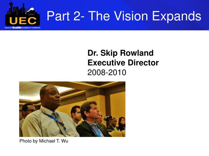 Part 2- The Vision Expands