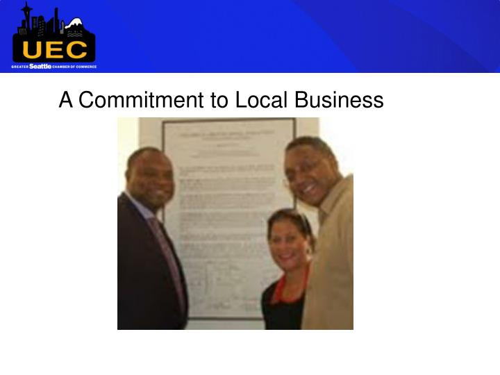 A Commitment to Local Business
