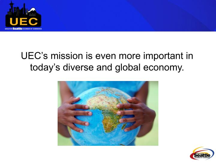 UEC's mission is even more important in today's diverse and global economy.