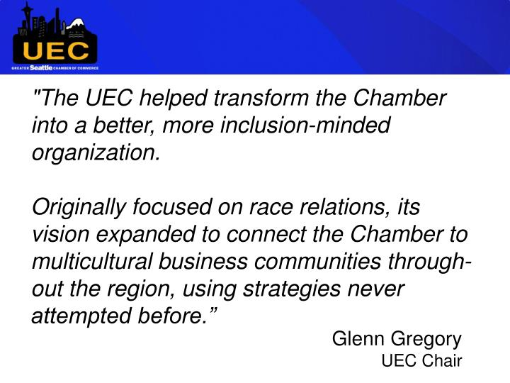 """""""The UEC helped transform the Chamber into a better, more inclusion-minded organization."""