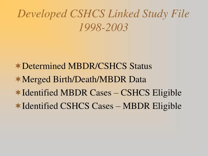 Developed CSHCS Linked Study File