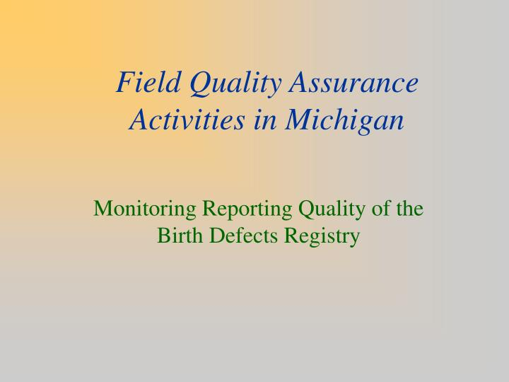Field Quality Assurance Activities in Michigan