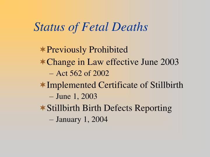 Status of Fetal Deaths