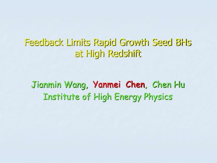 feedback limits rapid growth seed bhs at high redshift