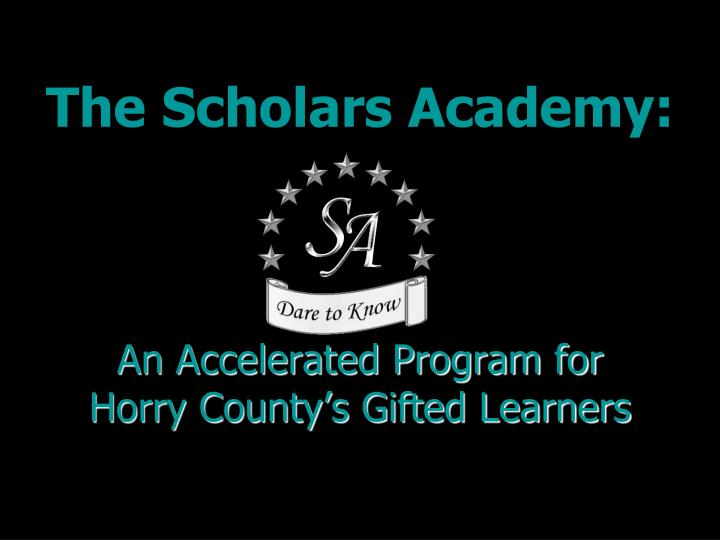 The scholars academy an accelerated program for horry county s gifted learners