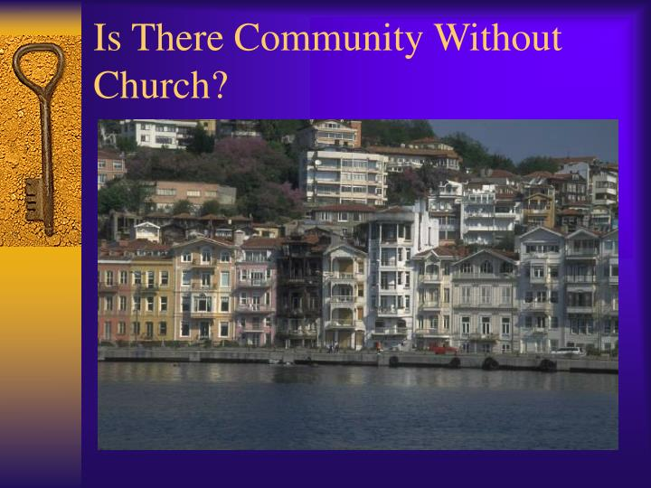 Is there community without church