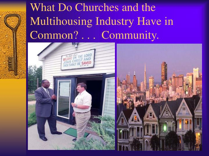 What Do Churches and the Multihousing Industry Have in Common? . . .  Community.