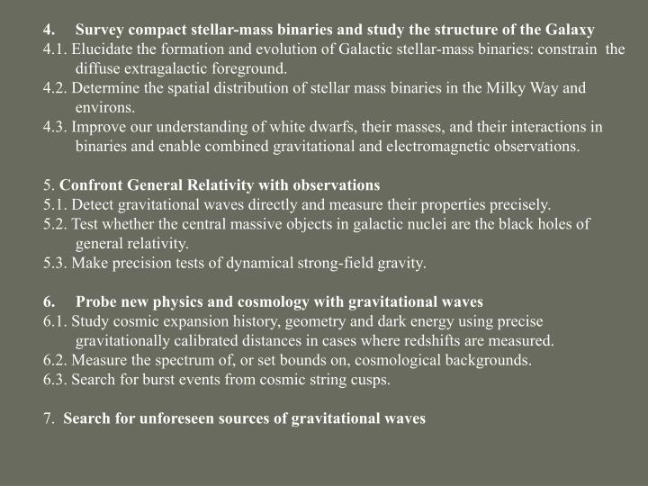 Survey compact stellar-mass binaries and study the structure of the Galaxy