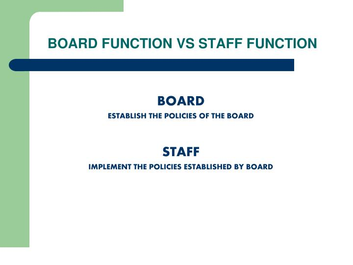 BOARD FUNCTION VS STAFF FUNCTION