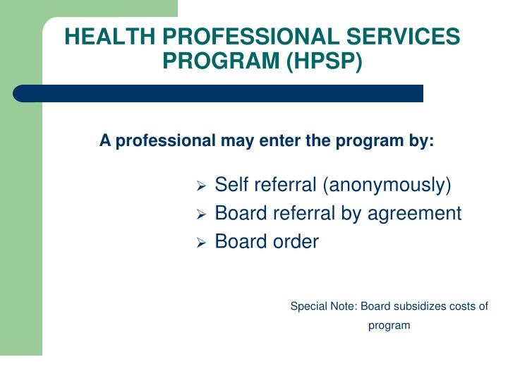 HEALTH PROFESSIONAL SERVICES PROGRAM (HPSP)