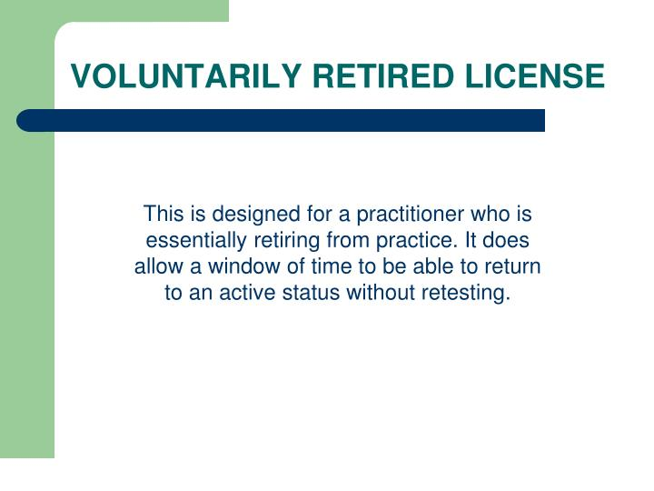 VOLUNTARILY RETIRED LICENSE