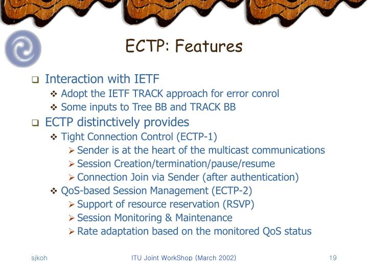 ECTP: Features