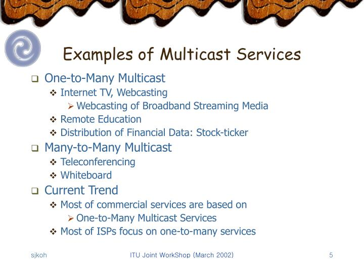Examples of Multicast Services