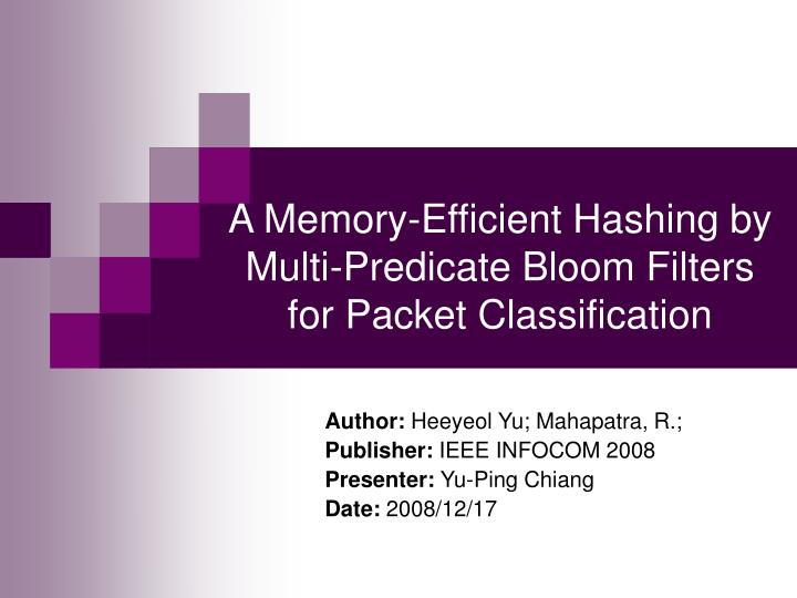 a memory efficient hashing by multi predicate bloom filters for packet classification