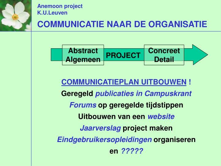 COMMUNICATIE NAAR DE ORGANISATIE