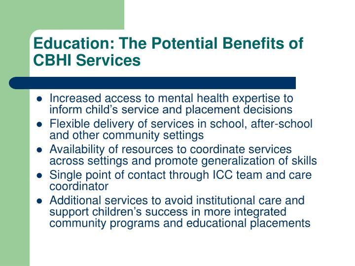 Education: The Potential Benefits of CBHI Services