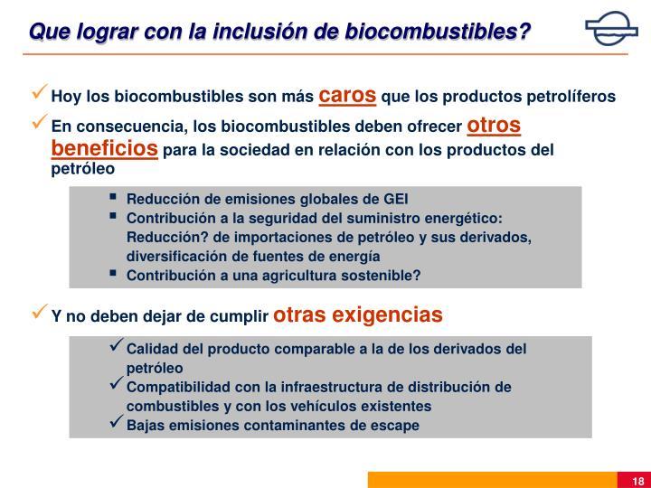 Que lograr con la inclusión de biocombustibles?