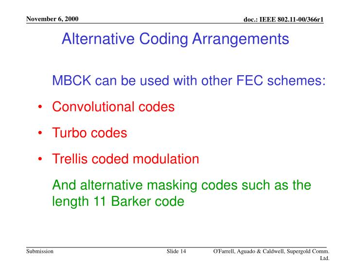 Alternative Coding Arrangements