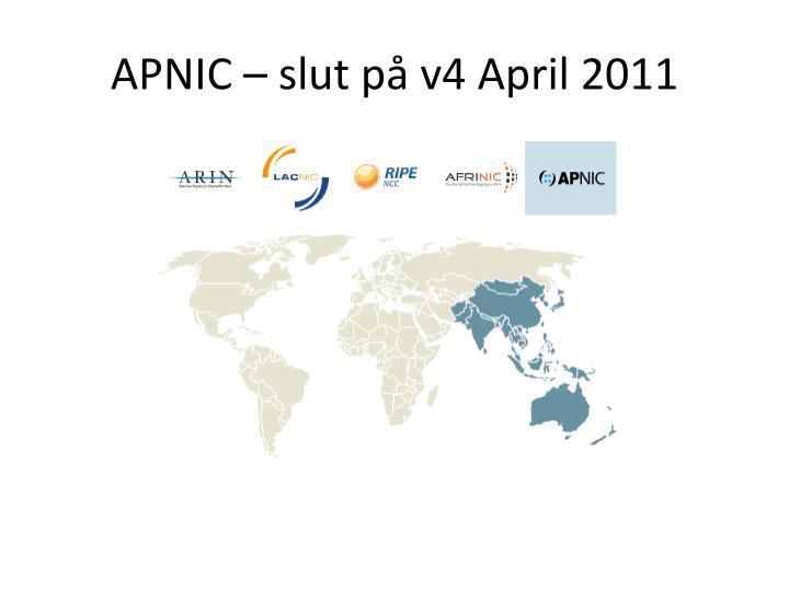 APNIC – slut på v4 April 2011