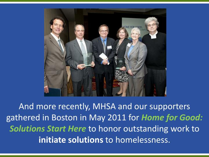 And more recently, MHSA and our supporters gathered in Boston in May 2011 for