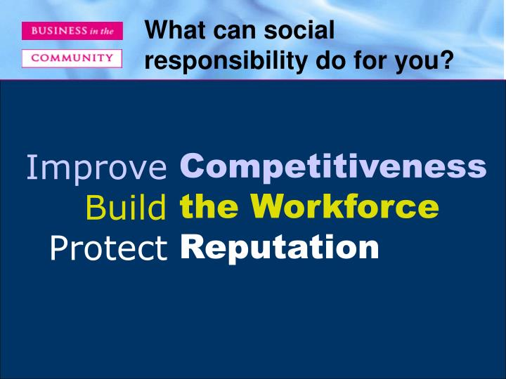 What can social responsibility do for you?