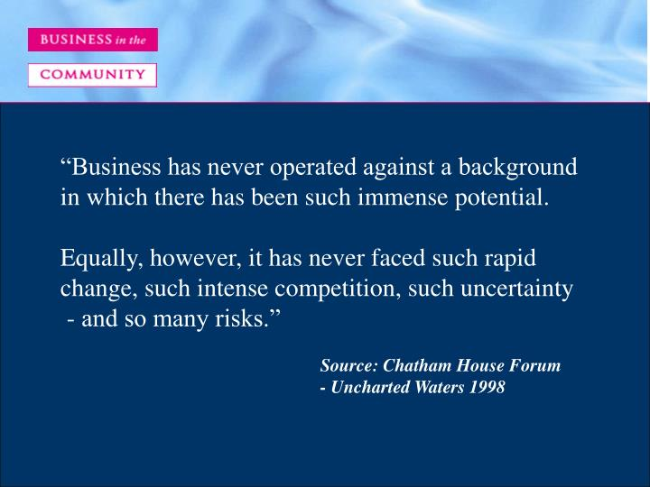 """Business has never operated against a background"