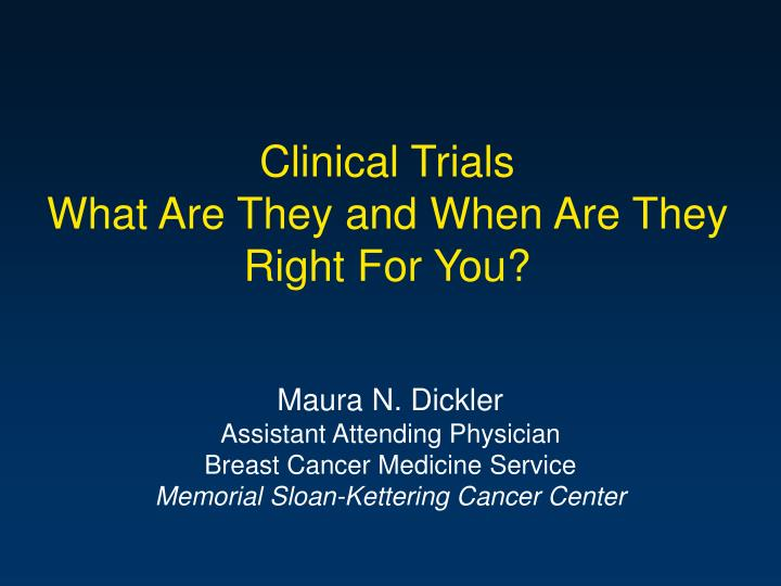clinical trials what are they and when are they right for you n.