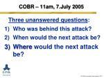 cobr 11am 7 july 20053