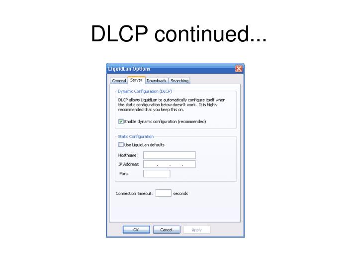 DLCP continued...
