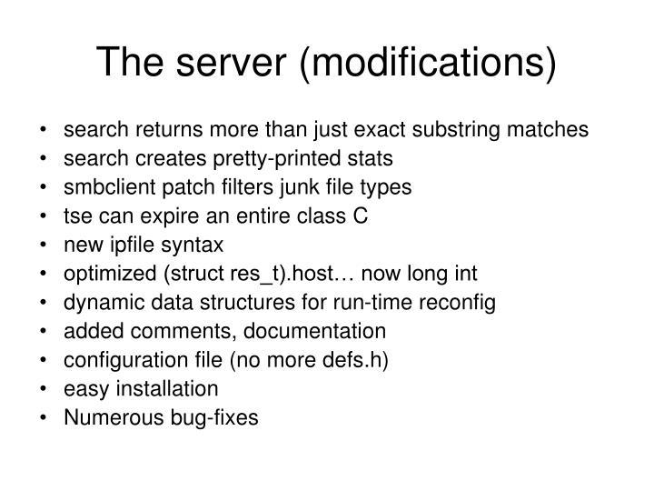 The server (modifications)