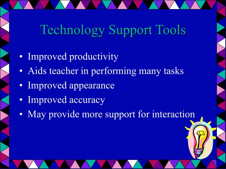 Technology support tools