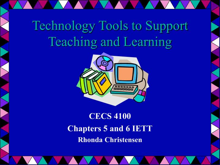 Technology tools to support teaching and learning