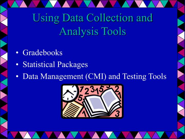 Using Data Collection and Analysis Tools