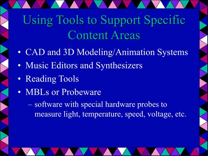 Using Tools to Support Specific Content Areas