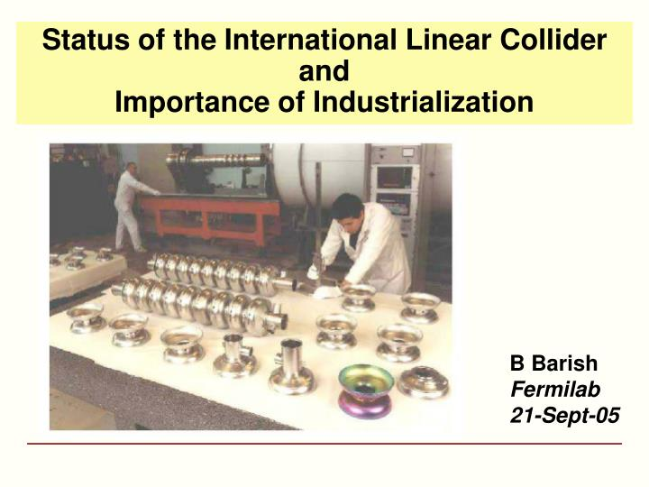 Status of the international linear collider and importance of industrialization