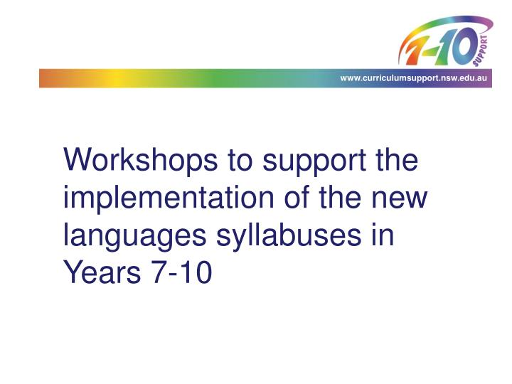 Workshops to support the implementation of the new languages syllabuses in Years 7-10