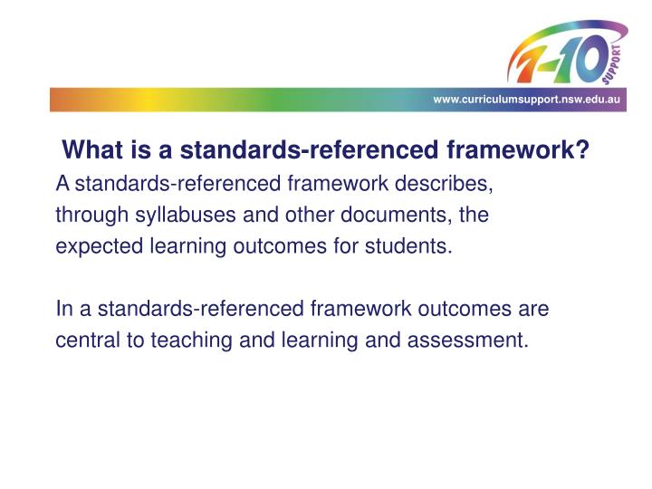 What is a standards-referenced framework?