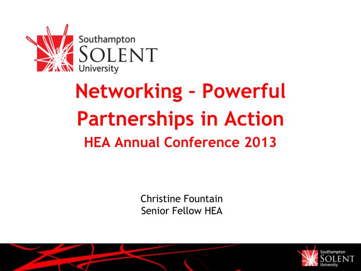 networking powerful partnerships in action hea annual conference 2013 n.