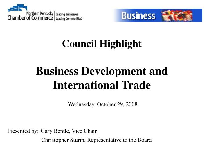 Council highlight business development and international trade