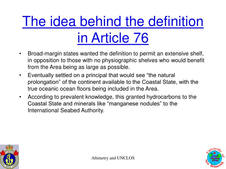 The idea behind the definition in article 76