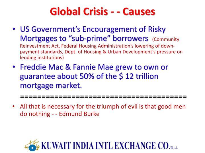 Global Crisis - - Causes